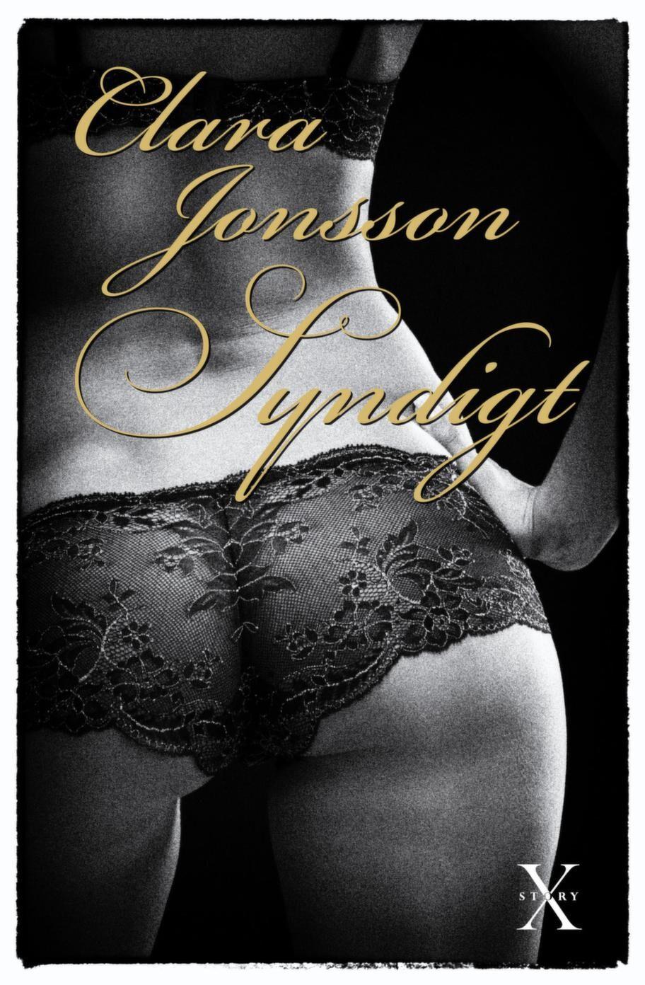 """""""Syndigt"""" av Clara Jonsson (släpptes augusti 2012, cirka 6 000 sålda exemplar)Källa: X-story, ett förlag med inriktning på erotisk skönlitteratur och praktiska sexhandböcker."""