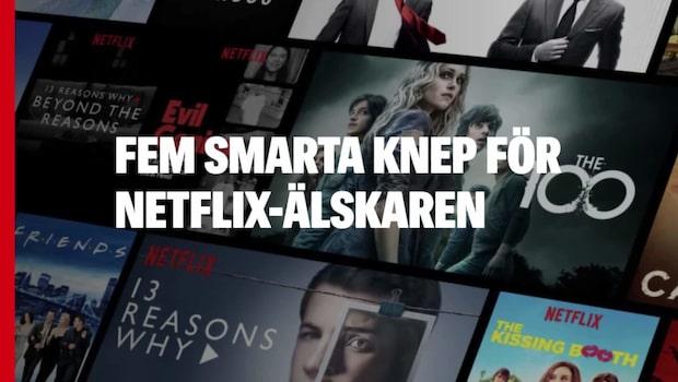 Fem smarta knep för Netflix-älskaren
