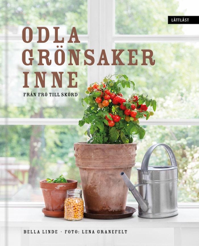 """""""Odla grönsaker inne – från frö till skörd"""" av Bella Linde."""