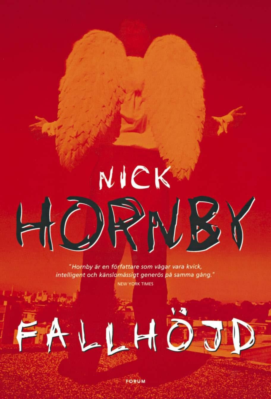 Fallhöjd av Nick Hornby, MånpocketHumoristisk och lättsam roman som på puttrigt, engelskt vis beskriver hur fyra personer, som inte känner varandra, träffas på ett tak med ett gemensamt mål: de tänker hoppa för nu har de tröttnat på livet. Men saker händer och självklart hoppar de inte, utan fortsätter lättade sina liv - trots att de inte är perfekta.