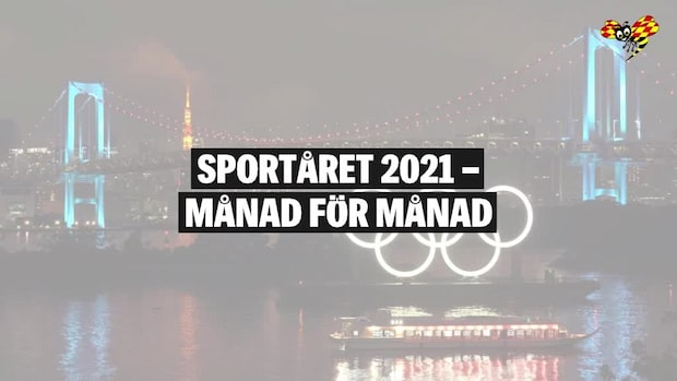 Sportåret 2021 – alla höjdpunkter månad för månad